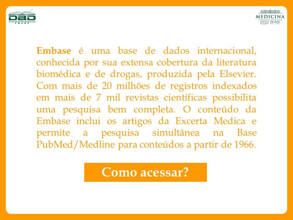 Embase é uma base de dados internacional, conhecida por sua extensa cobertura da literatura biomédica e de drogas, produzida pela Elsevier. Com mais de 20 milhões de registros indexados em mais de 7 mil revistas científicas possibilita uma pesquisa bem completa. O conteúdo da Embase inclui os artigos da Excerta Medica e permite a pesquisa simultânea na Base PubMed/Medline para conteúdos a partir de 1966.