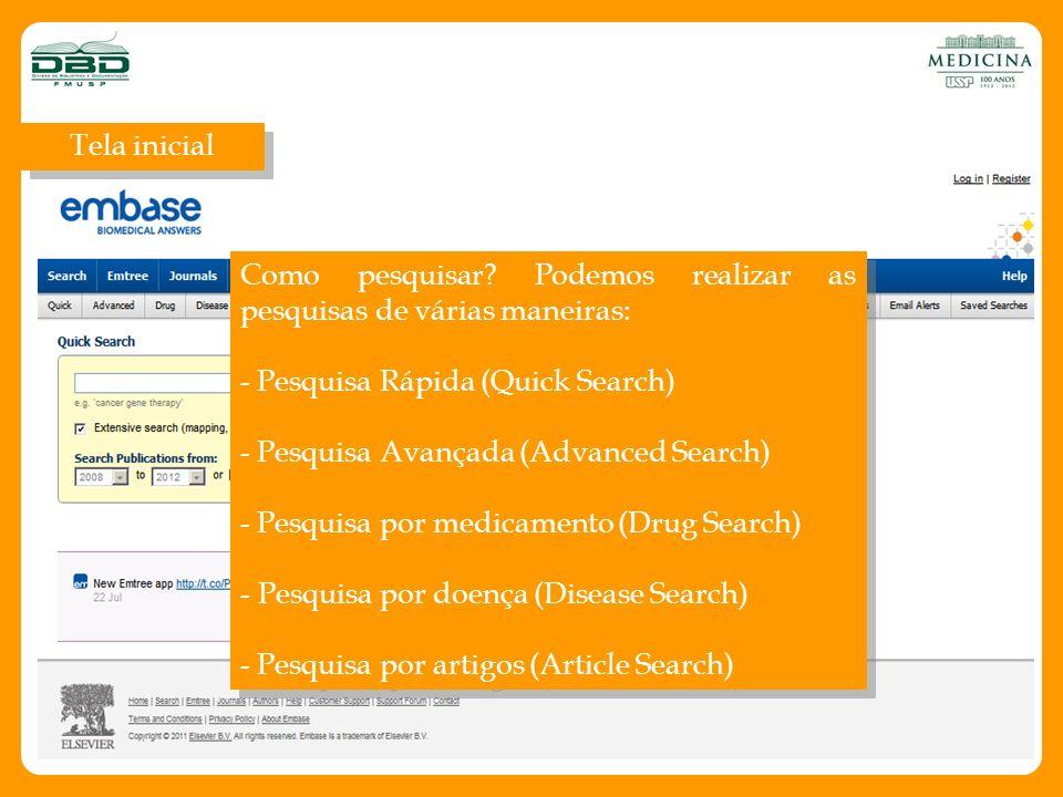 Tela inicial Como pesquisar Podemos realizar as pesquisas de várias maneiras: - Pesquisa Rápida (Quick Search)