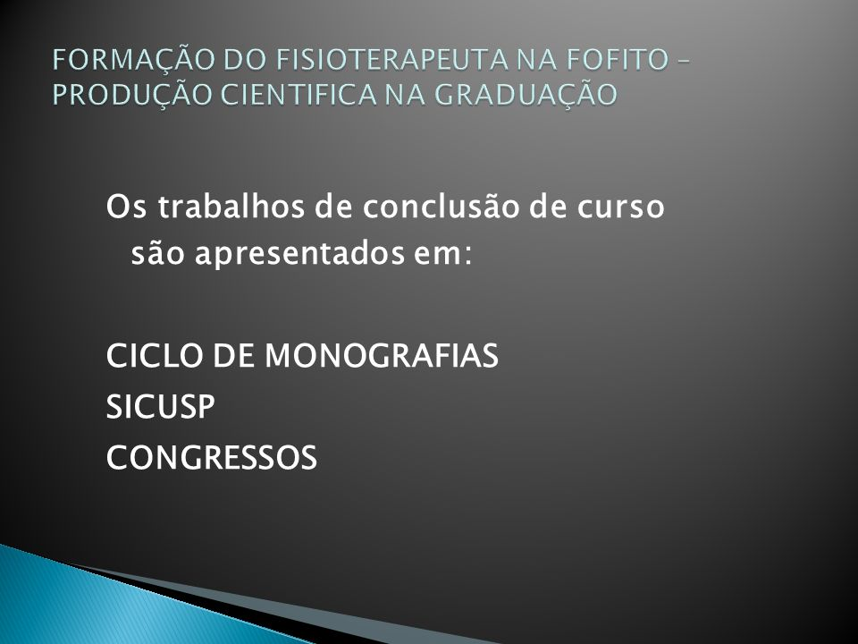 Os trabalhos de conclusão de curso são apresentados em: