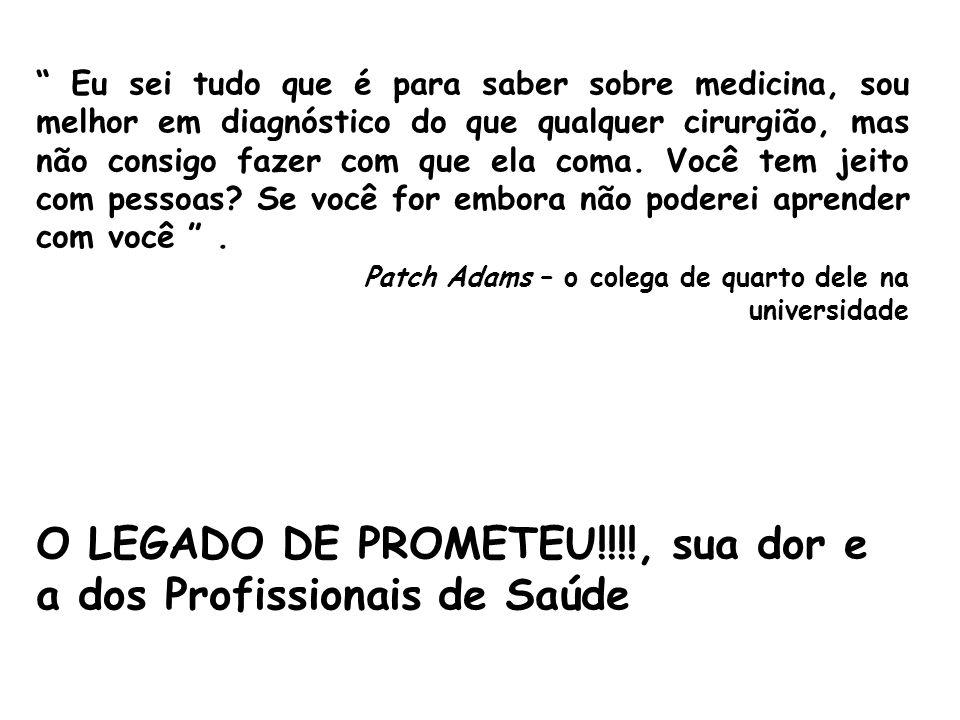 O LEGADO DE PROMETEU!!!!, sua dor e a dos Profissionais de Saúde