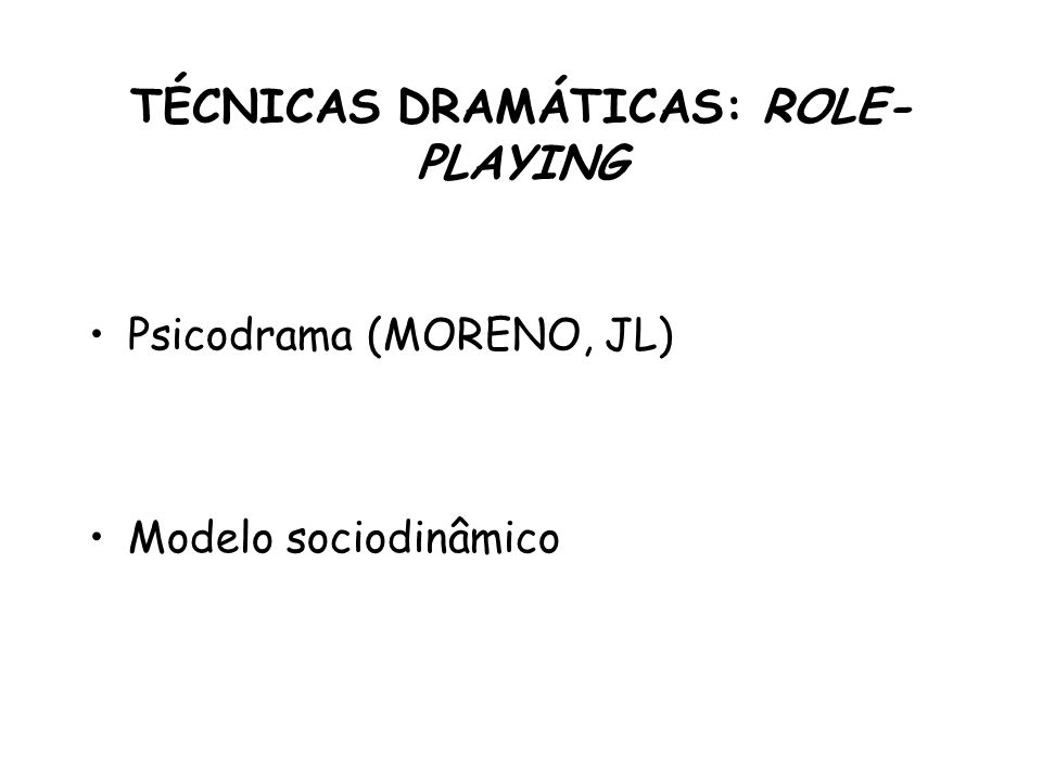 TÉCNICAS DRAMÁTICAS: ROLE-PLAYING