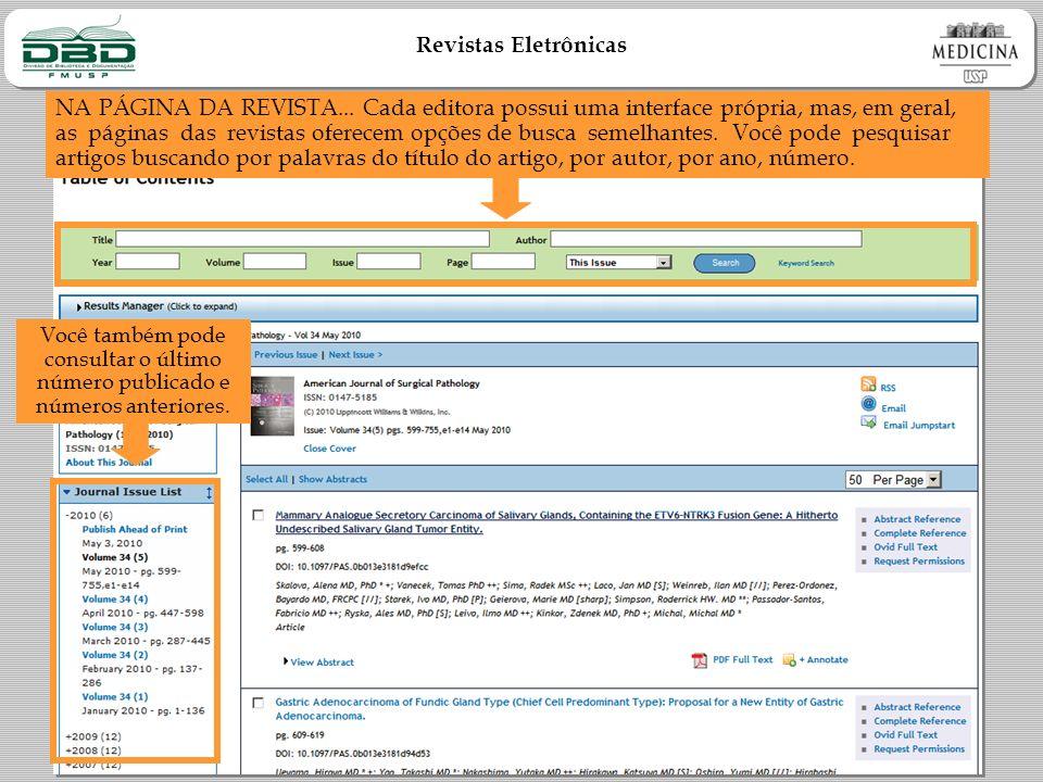 NA PÁGINA DA REVISTA... Cada editora possui uma interface própria, mas, em geral, as páginas das revistas oferecem opções de busca semelhantes. Você pode pesquisar artigos buscando por palavras do título do artigo, por autor, por ano, número.