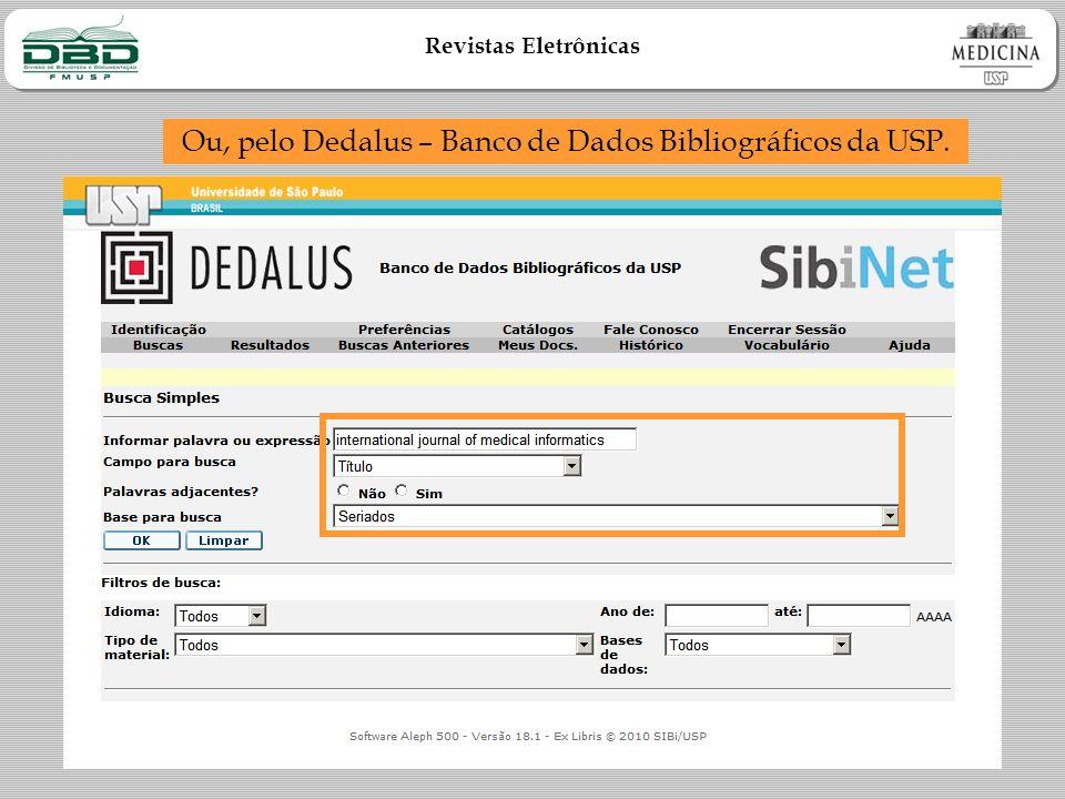 Ou, pelo Dedalus – Banco de Dados Bibliográficos da USP.