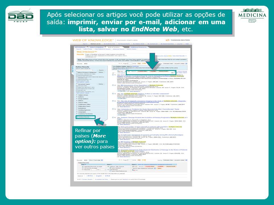 Após selecionar os artigos você pode utilizar as opções de saída: imprimir, enviar por e-mail, adicionar em uma lista, salvar no EndNote Web, etc.