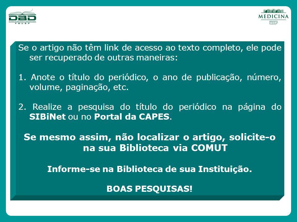 Informe-se na Biblioteca de sua Instituição.