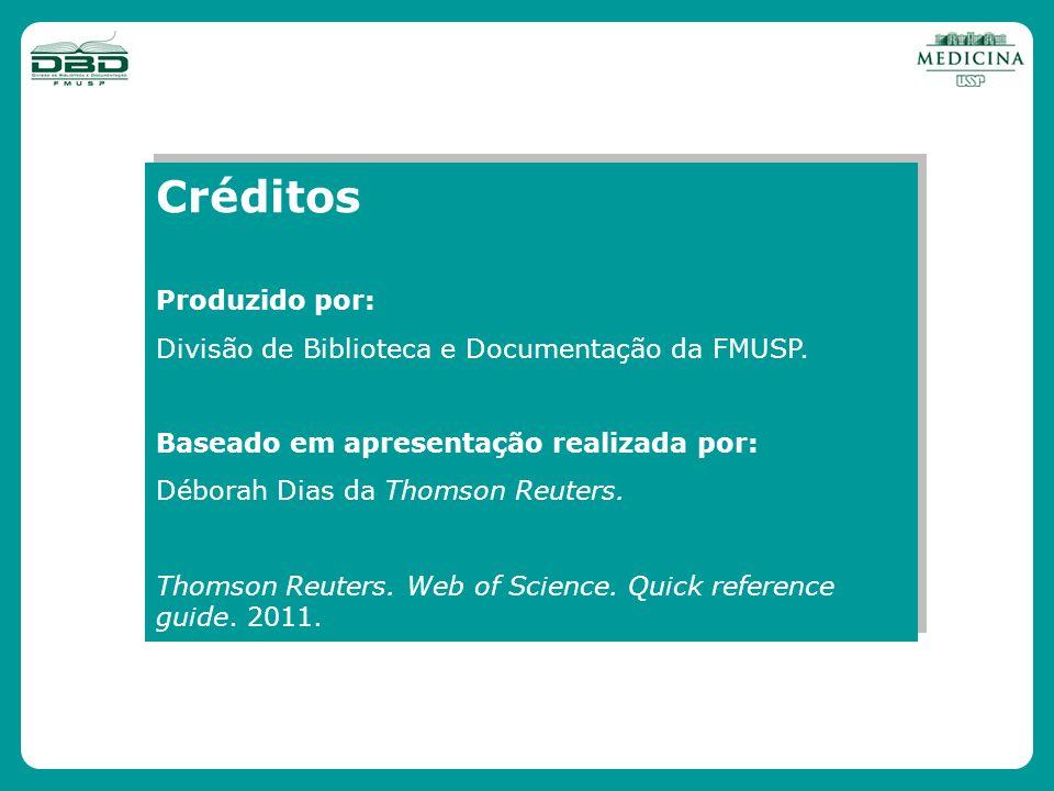 Créditos Produzido por: Divisão de Biblioteca e Documentação da FMUSP.