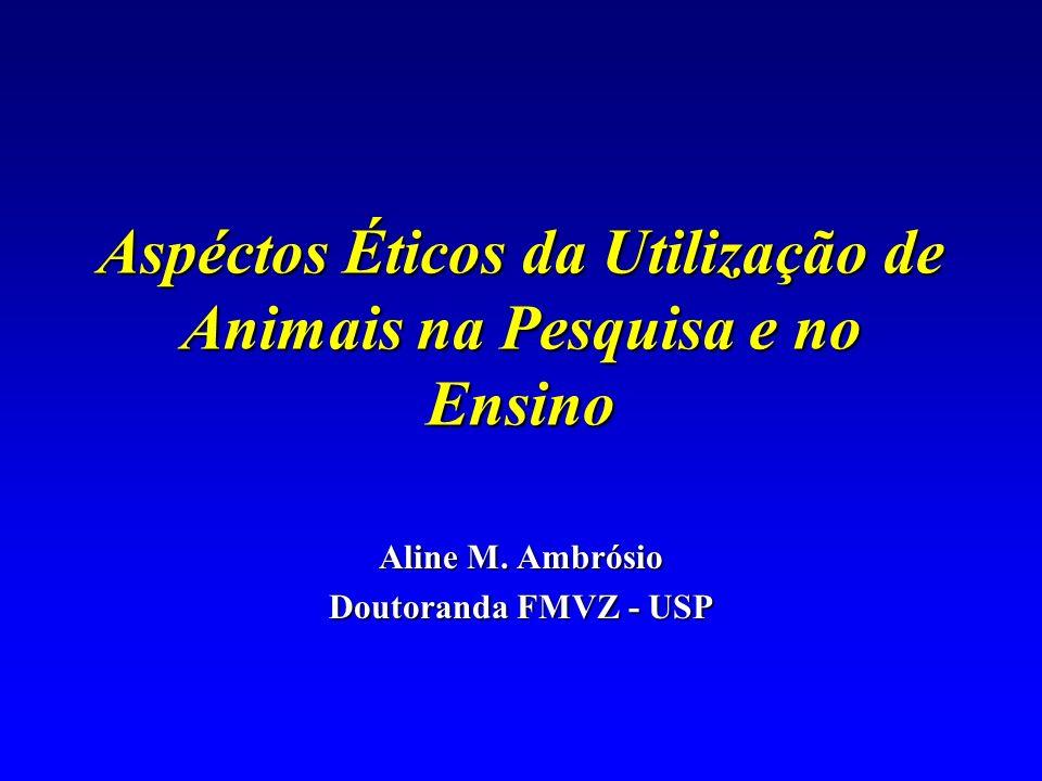 Aspéctos Éticos da Utilização de Animais na Pesquisa e no Ensino