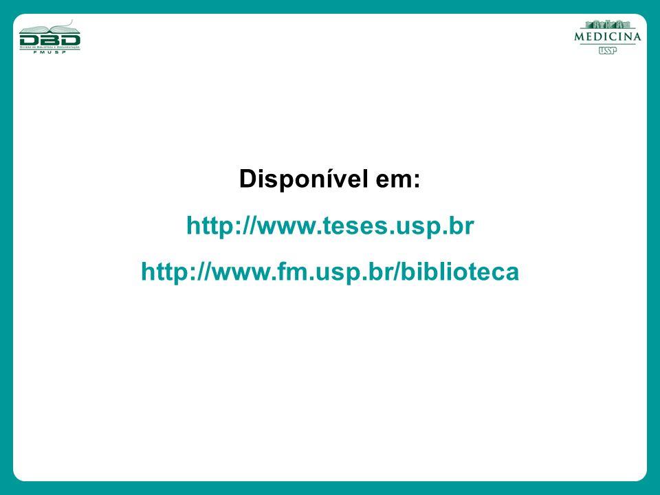 Disponível em: http://www.teses.usp.br http://www.fm.usp.br/biblioteca