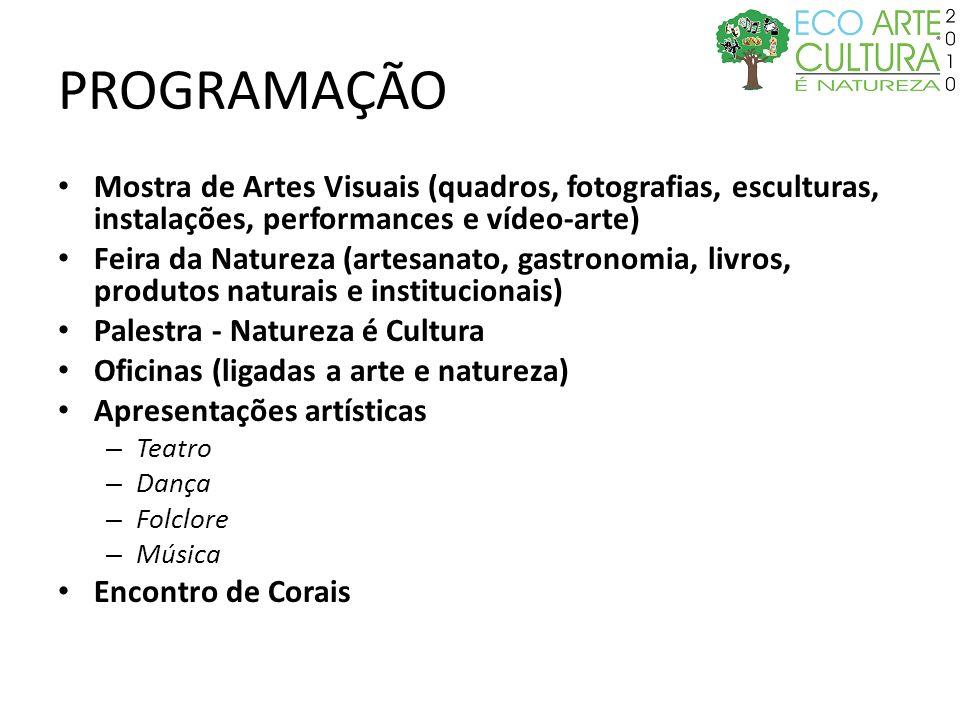 PROGRAMAÇÃOMostra de Artes Visuais (quadros, fotografias, esculturas, instalações, performances e vídeo-arte)