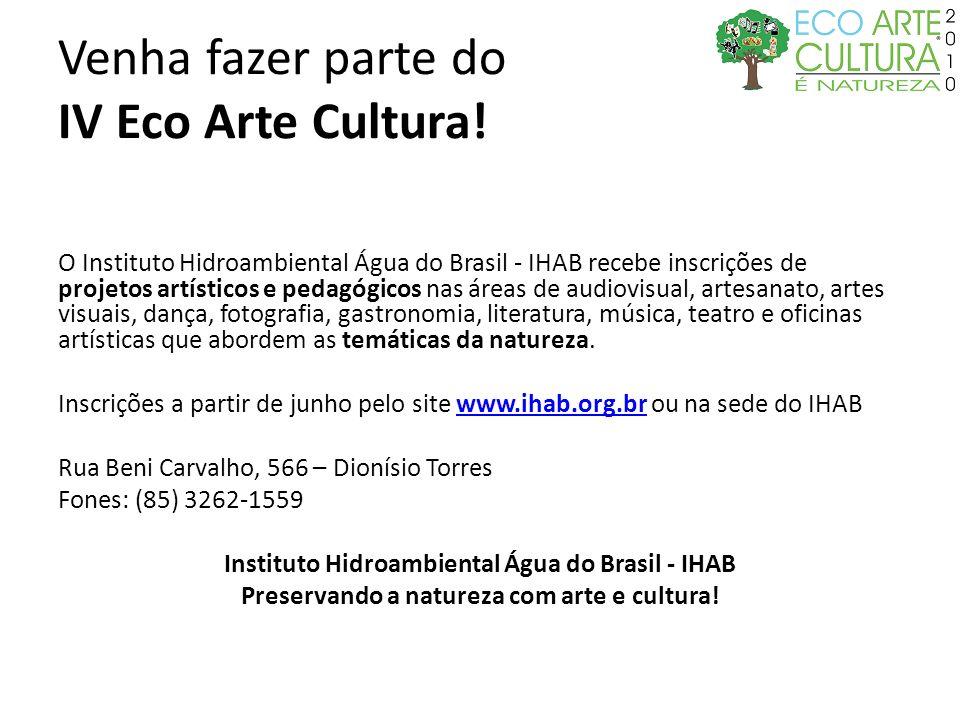 Venha fazer parte do IV Eco Arte Cultura!