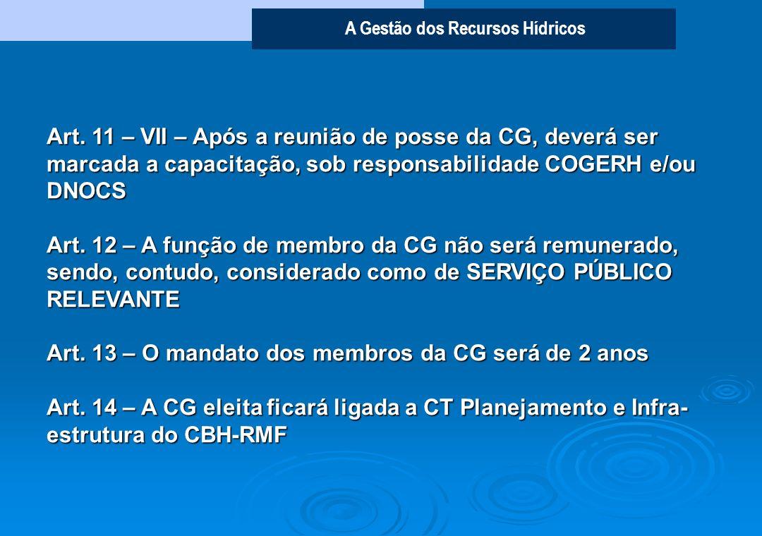 Art. 11 – VII – Após a reunião de posse da CG, deverá ser marcada a capacitação, sob responsabilidade COGERH e/ou DNOCS