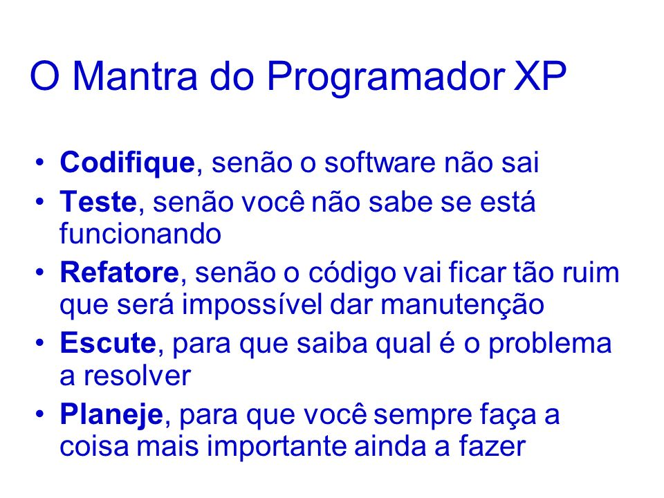 O Mantra do Programador XP
