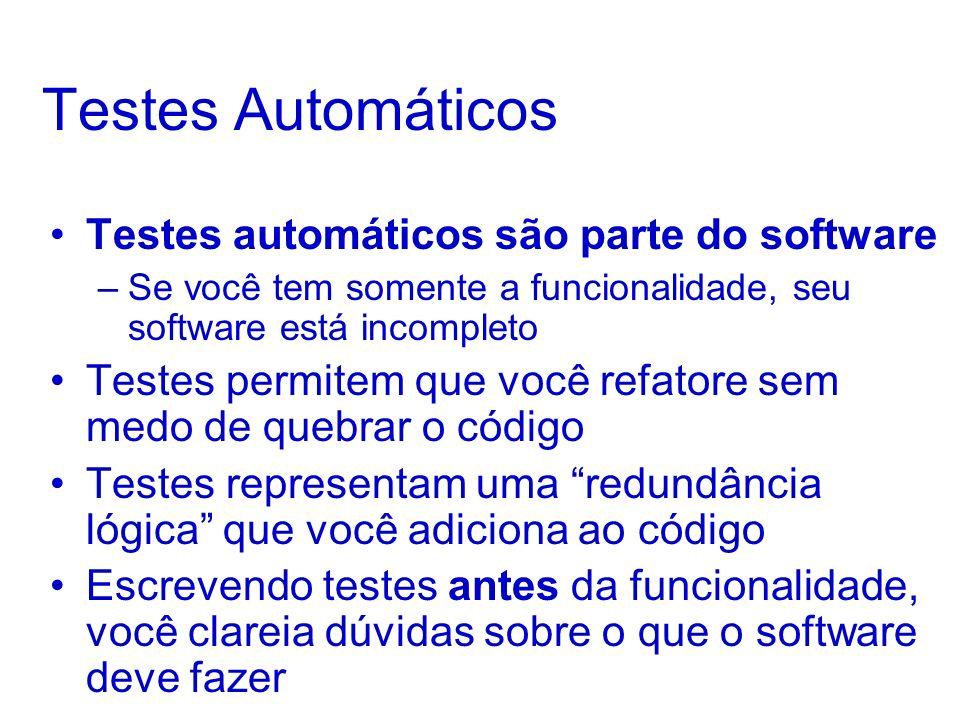 Testes Automáticos Testes automáticos são parte do software