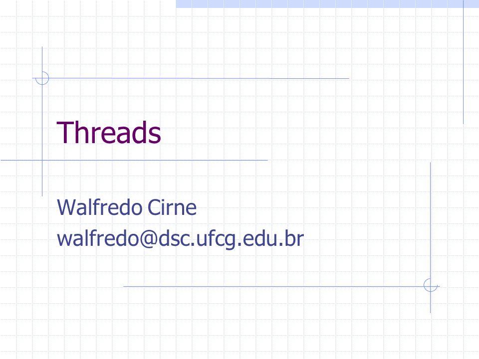 Walfredo Cirne walfredo@dsc.ufcg.edu.br
