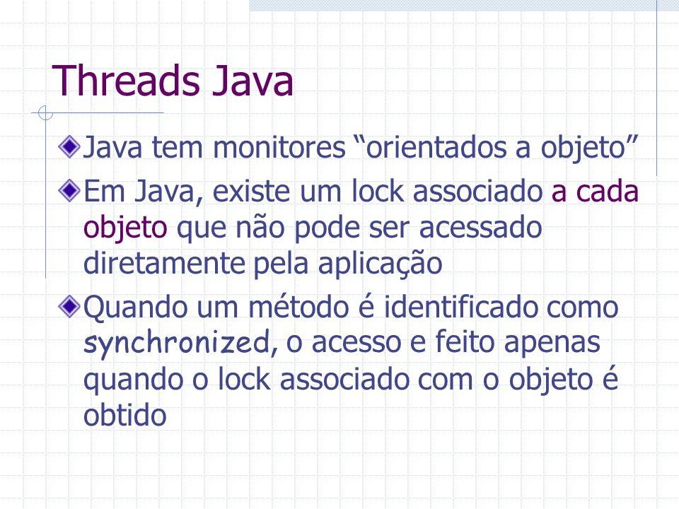 Threads Java Java tem monitores orientados a objeto
