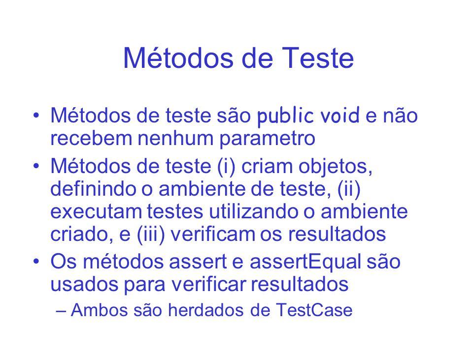 Métodos de Teste Métodos de teste são public void e não recebem nenhum parametro.