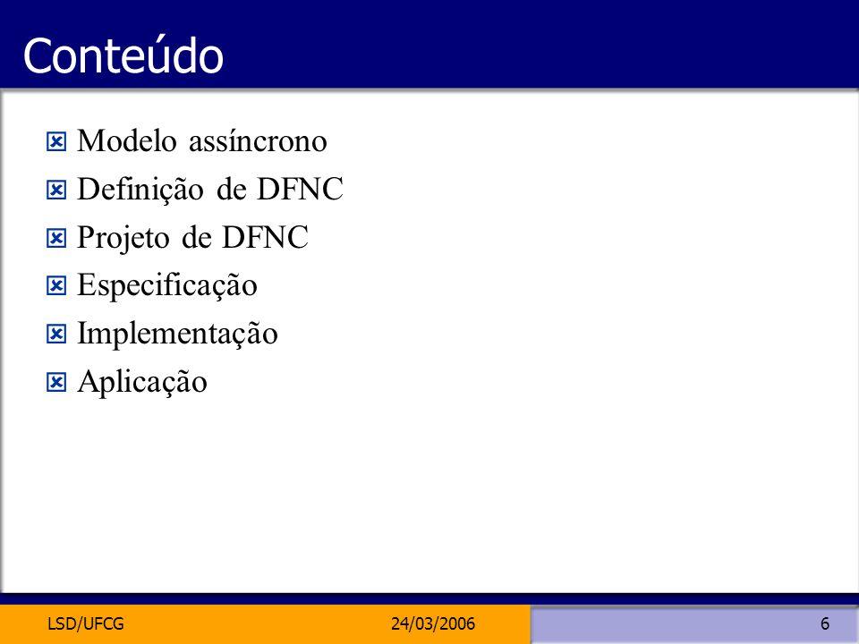 Conteúdo Modelo assíncrono Definição de DFNC Projeto de DFNC