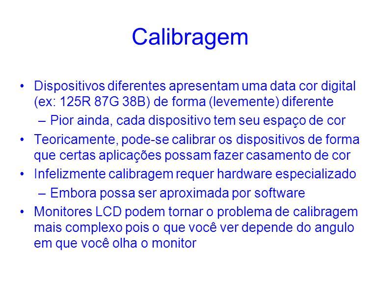 Calibragem Dispositivos diferentes apresentam uma data cor digital (ex: 125R 87G 38B) de forma (levemente) diferente.