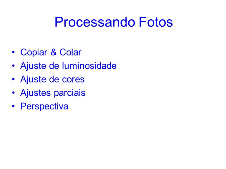 Processando Fotos Copiar & Colar Ajuste de luminosidade