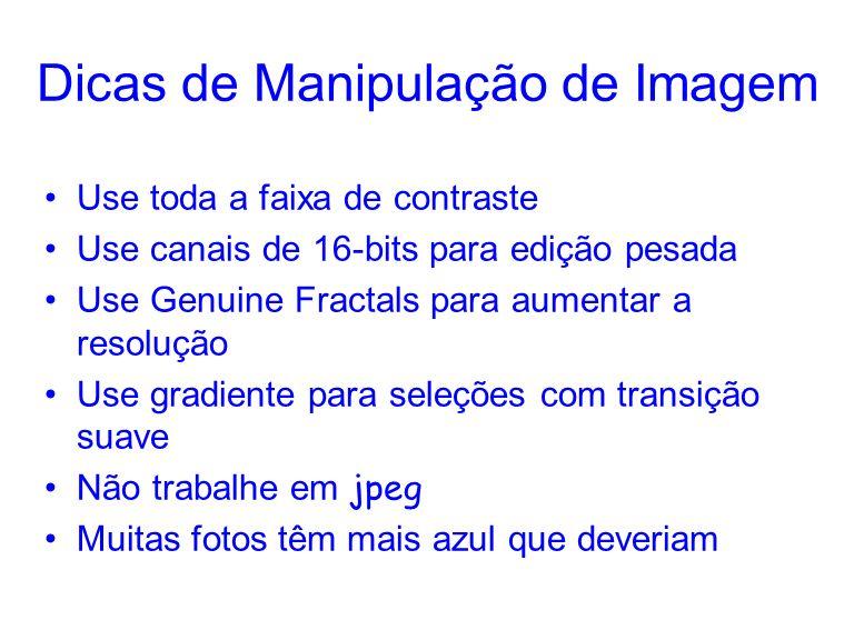 Dicas de Manipulação de Imagem