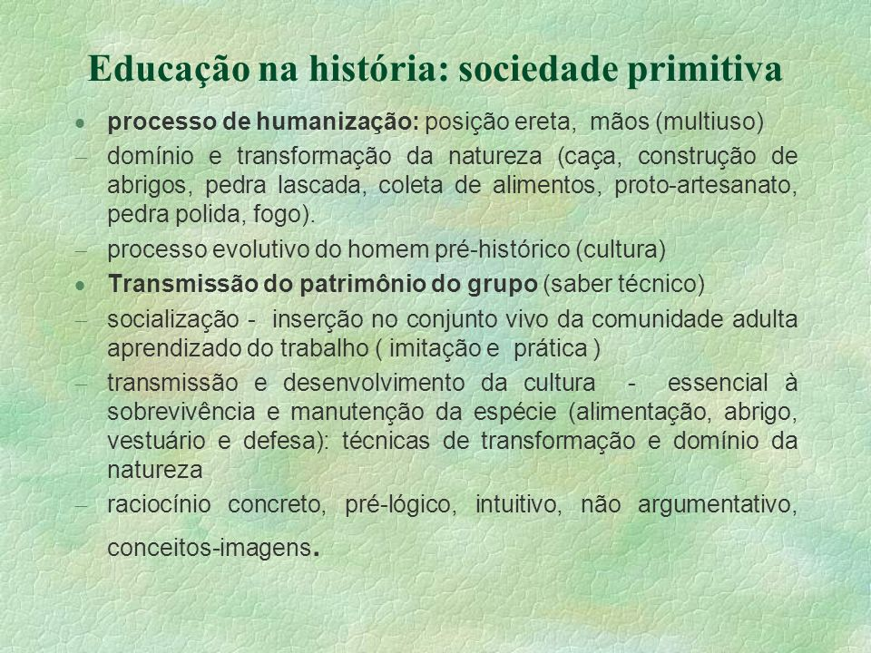 Educação na história: sociedade primitiva