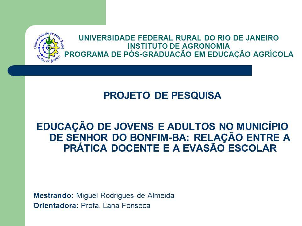 UNIVERSIDADE FEDERAL RURAL DO RIO DE JANEIRO INSTITUTO DE AGRONOMIA PROGRAMA DE PÓS-GRADUAÇÃO EM EDUCAÇÃO AGRÍCOLA