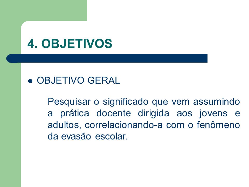 4. OBJETIVOS OBJETIVO GERAL