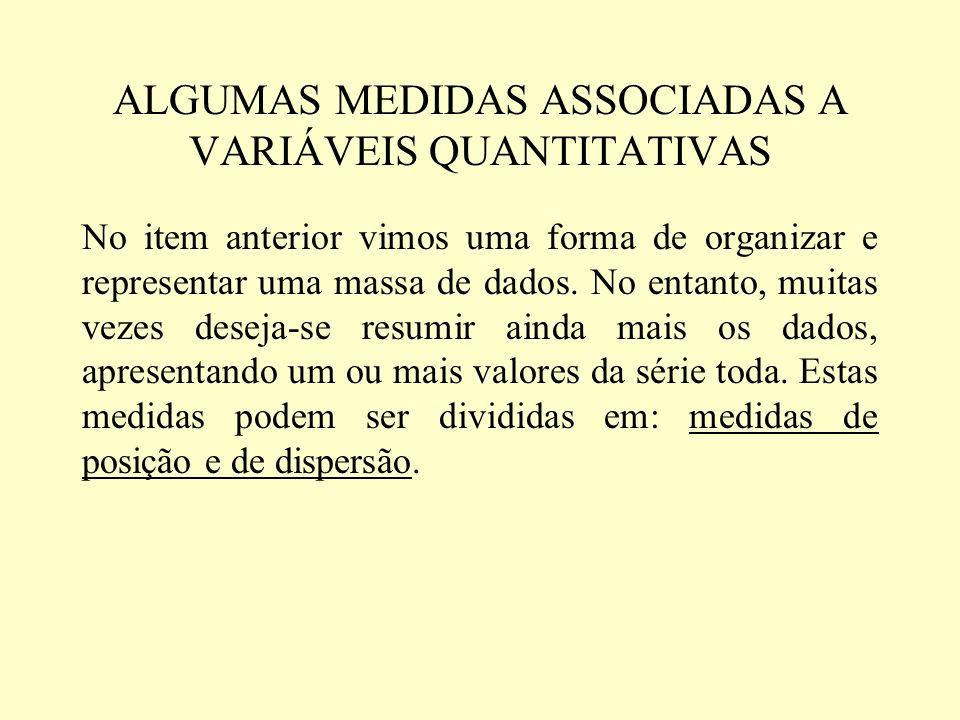 ALGUMAS MEDIDAS ASSOCIADAS A VARIÁVEIS QUANTITATIVAS