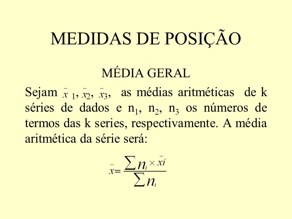 MEDIDAS DE POSIÇÃO MÉDIA GERAL