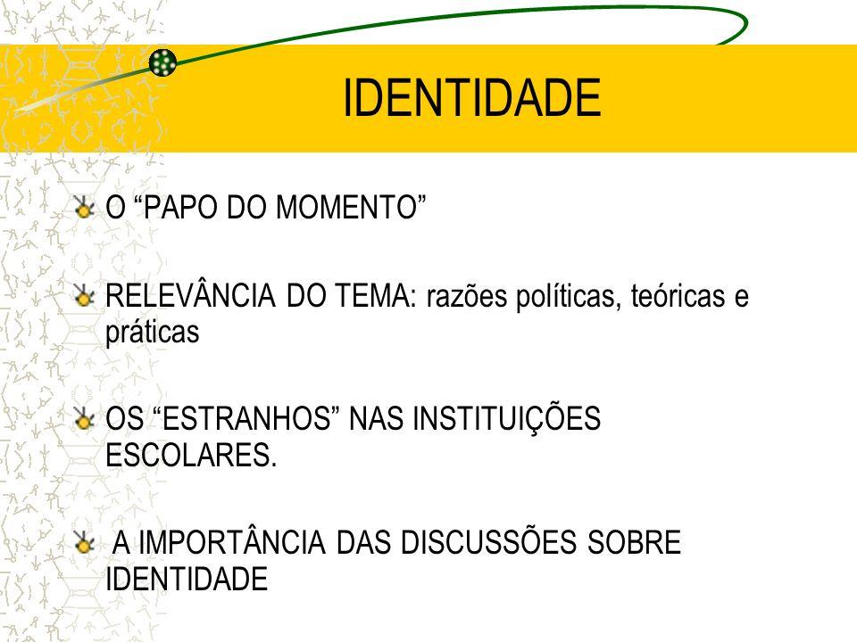 IDENTIDADE O PAPO DO MOMENTO