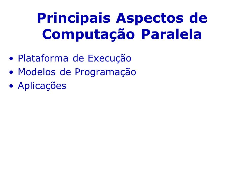 Principais Aspectos de Computação Paralela