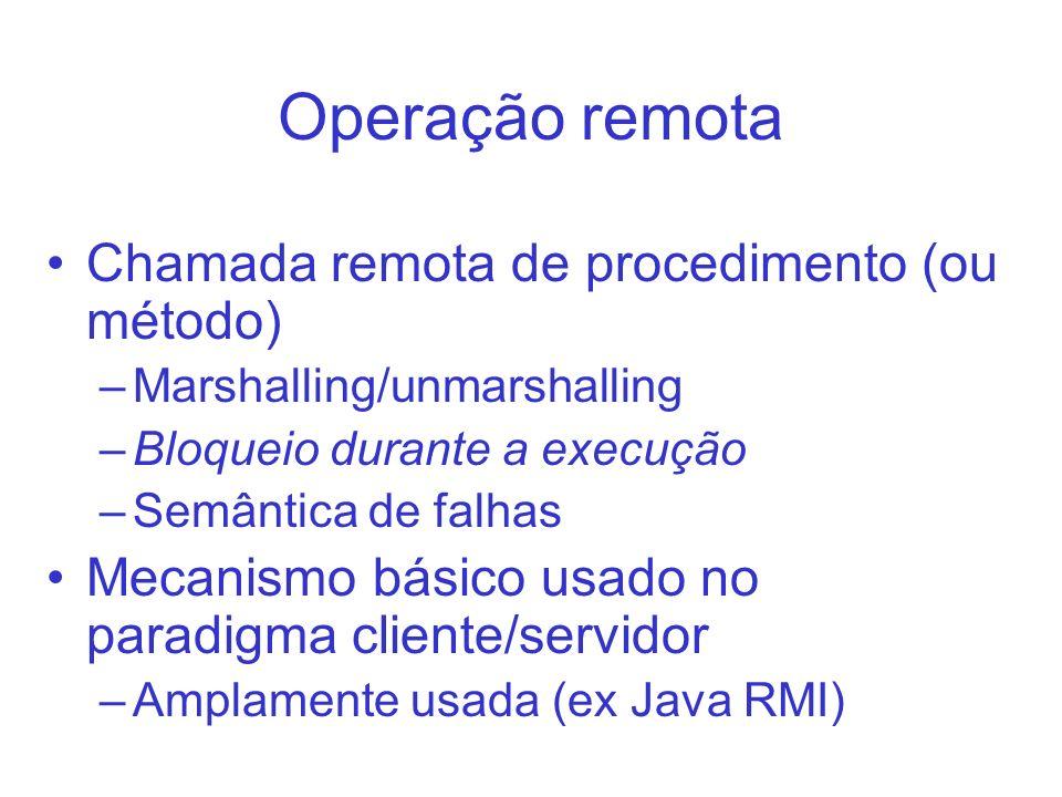 Operação remota Chamada remota de procedimento (ou método)