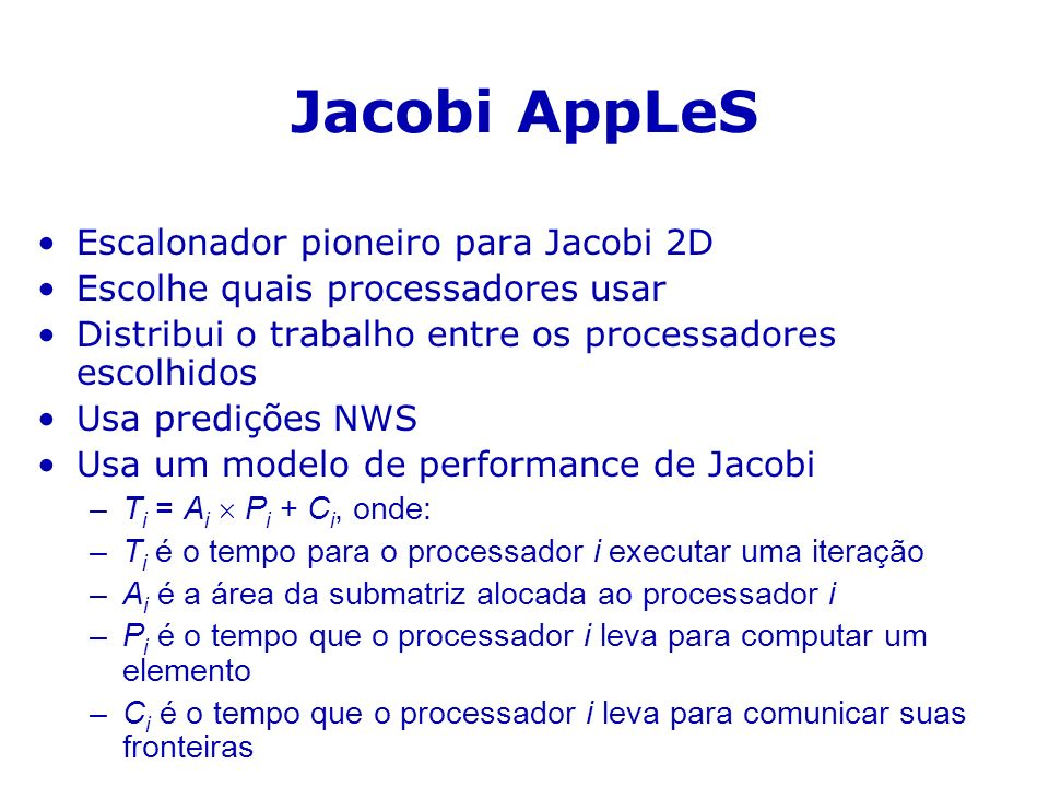 Jacobi AppLeS Escalonador pioneiro para Jacobi 2D