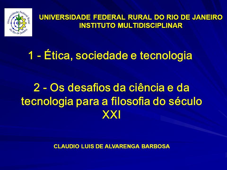 1 - Ética, sociedade e tecnologia CLAUDIO LUIS DE ALVARENGA BARBOSA