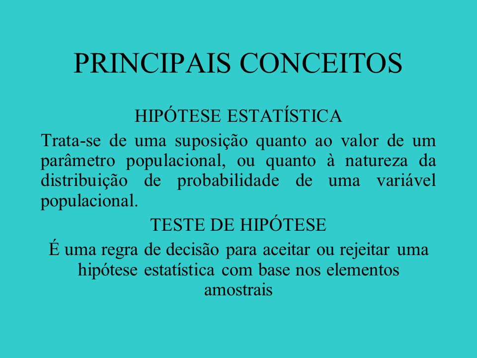 PRINCIPAIS CONCEITOS HIPÓTESE ESTATÍSTICA