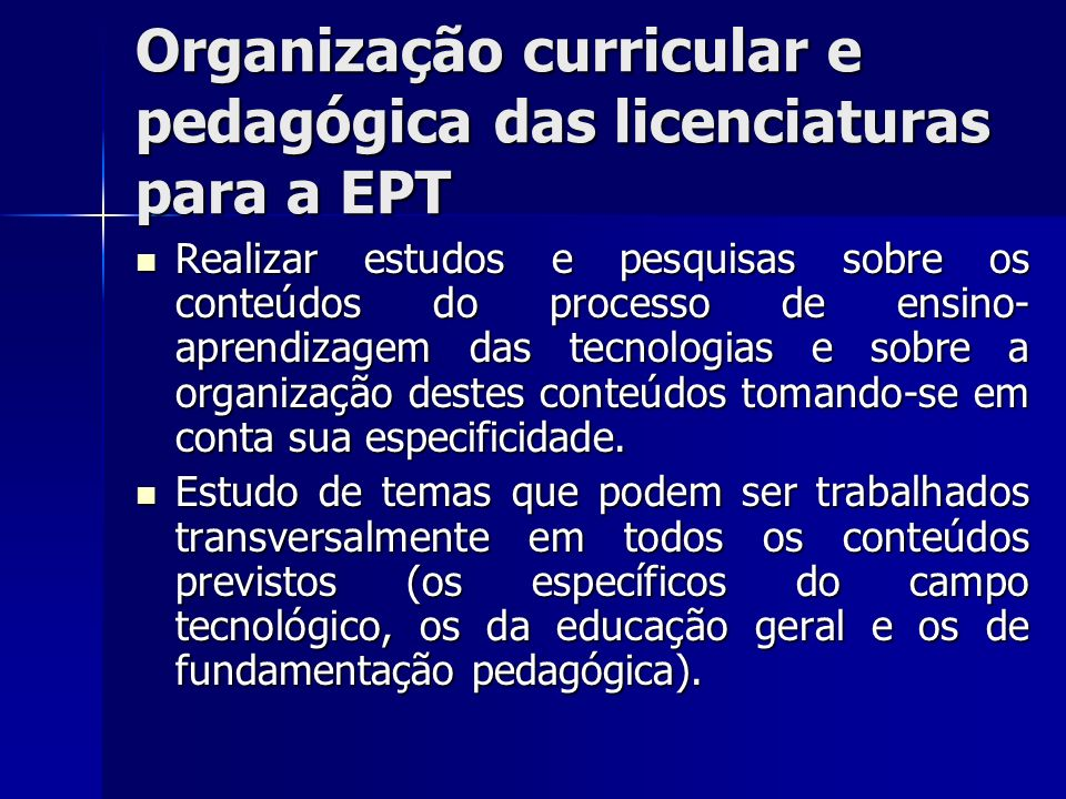 Organização curricular e pedagógica das licenciaturas para a EPT