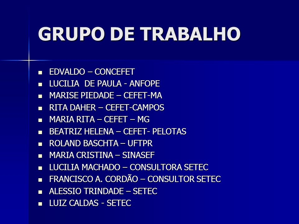 GRUPO DE TRABALHO EDVALDO – CONCEFET LUCILIA DE PAULA - ANFOPE