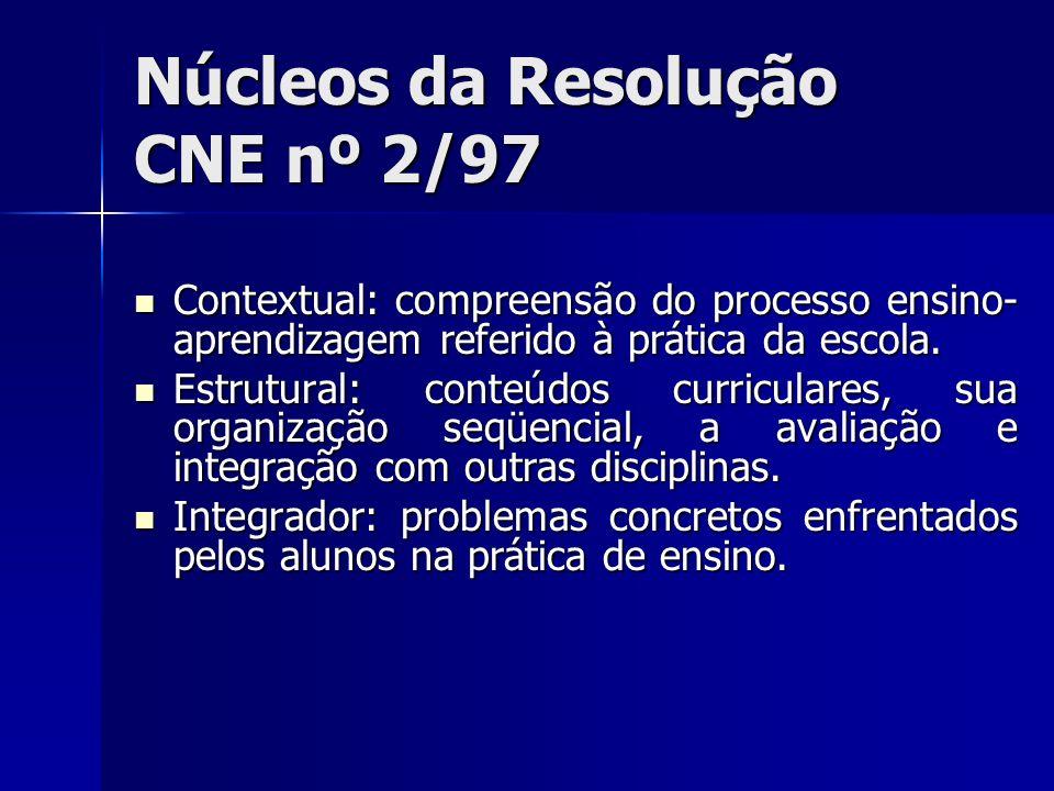 Núcleos da Resolução CNE nº 2/97