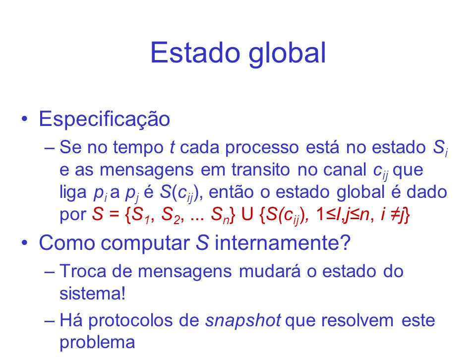 Estado global Especificação Como computar S internamente
