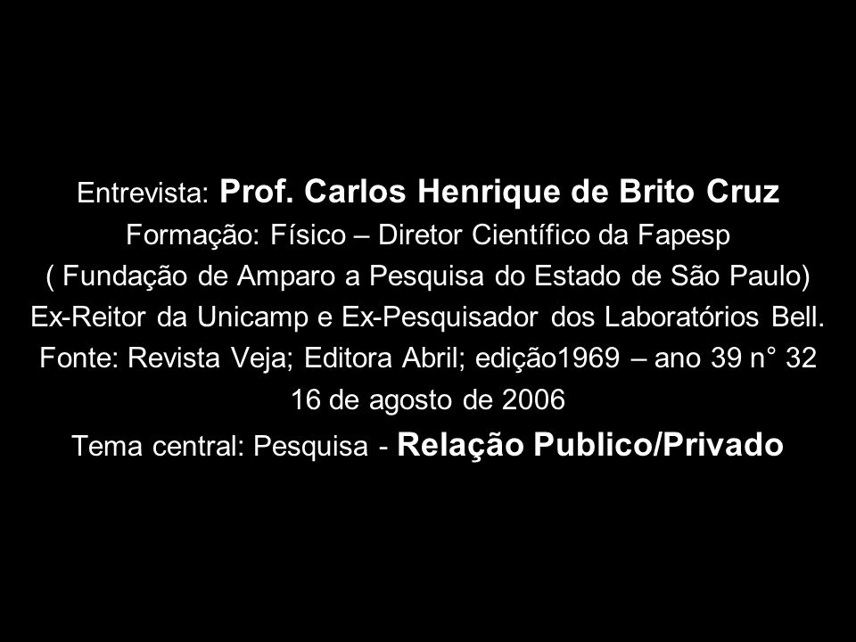 Entrevista: Prof. Carlos Henrique de Brito Cruz