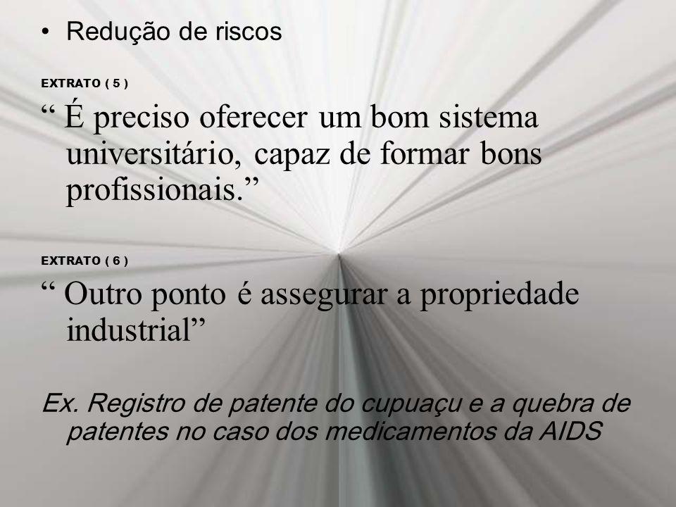 Outro ponto é assegurar a propriedade industrial