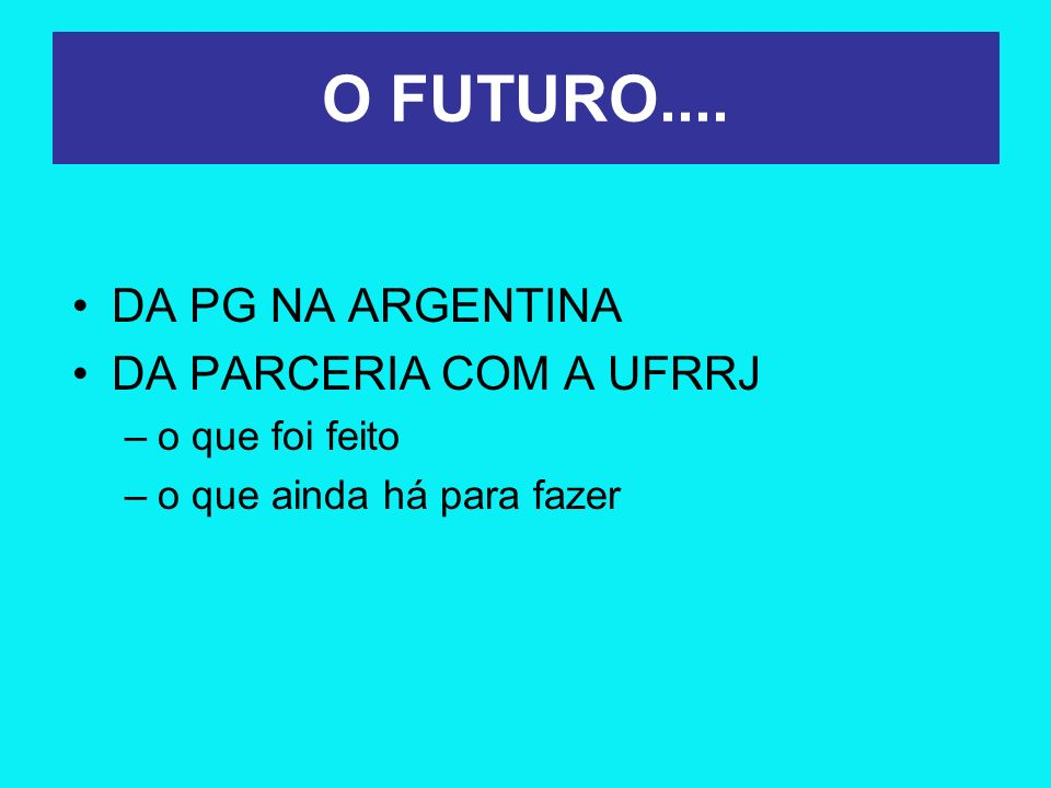 O FUTURO.... DA PG NA ARGENTINA DA PARCERIA COM A UFRRJ