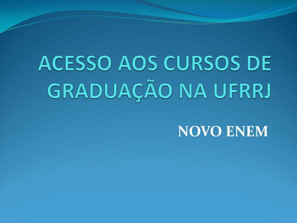 ACESSO AOS CURSOS DE GRADUAÇÃO NA UFRRJ