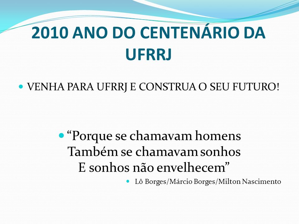 2010 ANO DO CENTENÁRIO DA UFRRJ