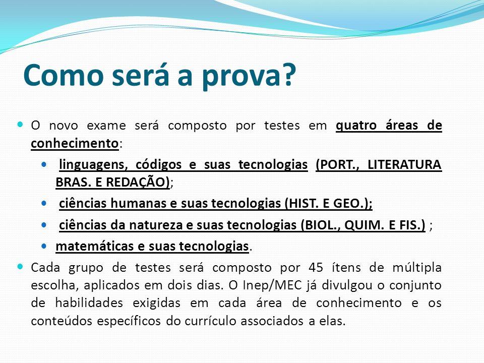 Como será a prova O novo exame será composto por testes em quatro áreas de conhecimento: