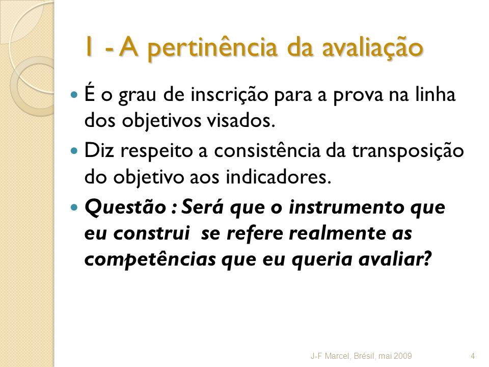 1 - A pertinência da avaliação