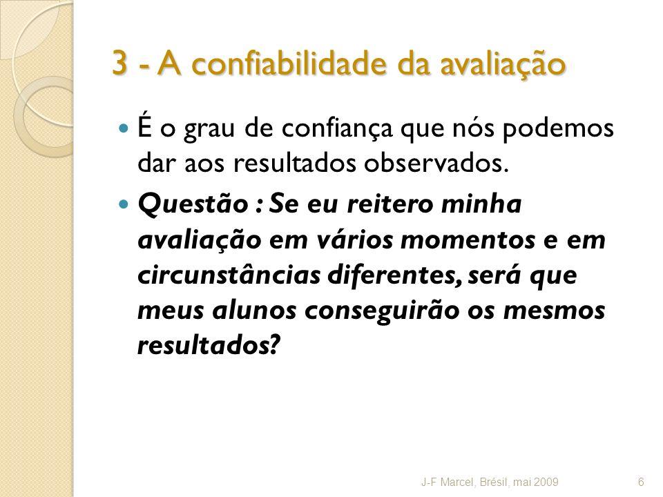 3 - A confiabilidade da avaliação