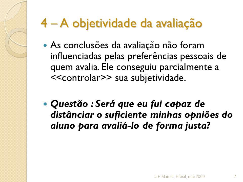 4 – A objetividade da avaliação