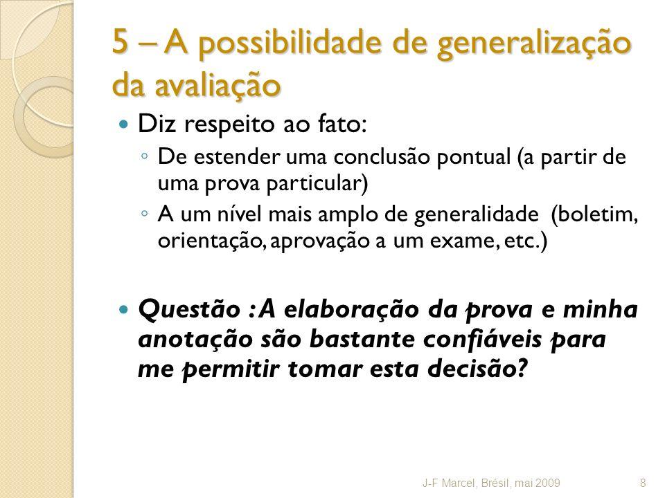 5 – A possibilidade de generalização da avaliação