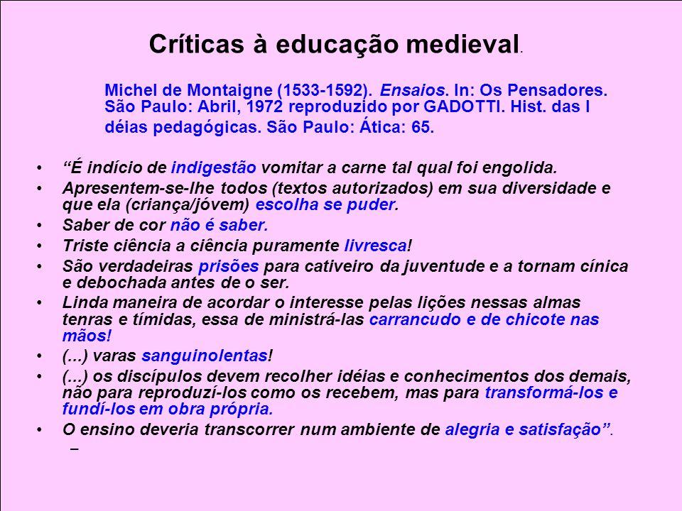 Críticas à educação medieval.